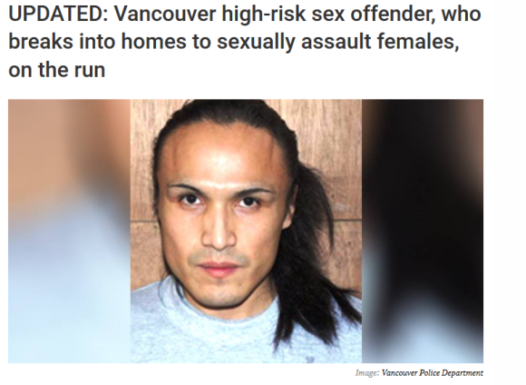 Vancouver high risk sex offender  who breaks into homes to sexually assault females  on the run   Daily Hive Vancouver.png